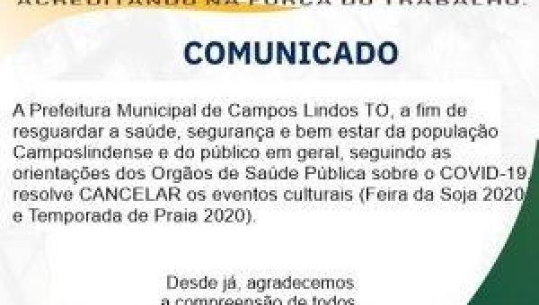 PREFEITURA MUNICIPAL DE CAMPOS LINDOS COMUNICA O CANCELAMENTO DOS EVENTOS CULTURAIS, (FEIRA DA SOJA 2020 E TEMPORADA DE PRAIA 2020) DEVIDO ENFRENTAMENTO DO COVID-19. 26-05-2020